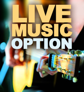 Live Music Option